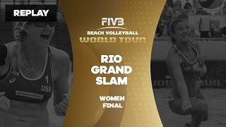 Rio Grand Slam - Women Final - Beach Volleyball World Tour