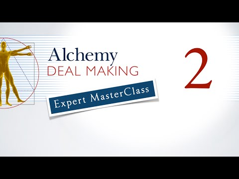 Alchemy Deal Making Video 2 - POSITIONING YOURSELF AND GAINING RECOGNITION AS THE EXPERT