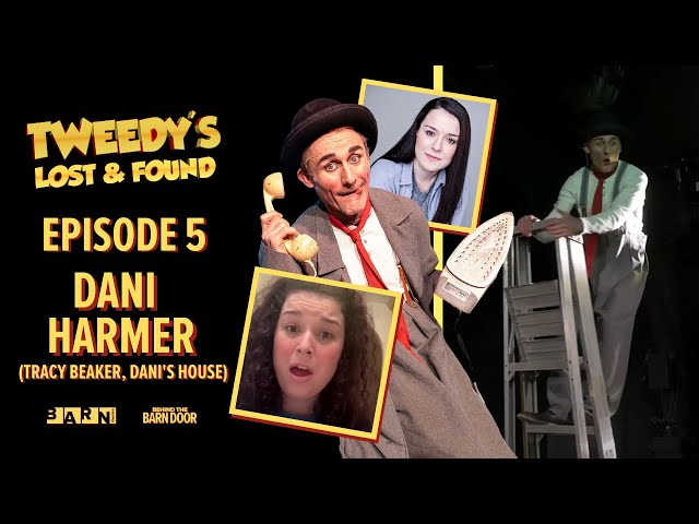 Tweedy's Lost & Found Episode 5 with Dani Harmer (Tracy Beaker) | Clown | Children's Theatre