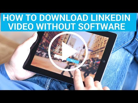 How to Download LinkedIn Video Without Software