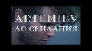Смотреть клип Artemiev - До Свидания