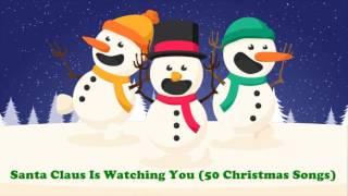 Santa Claus Is Watching You (50 Original Christmas Songs)