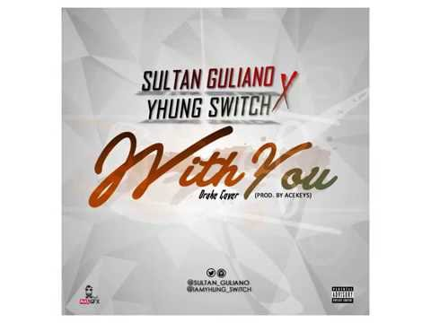 With You - Drake ft Partyneexdoor (Sultan Guliano x Yhung Switch Cover)