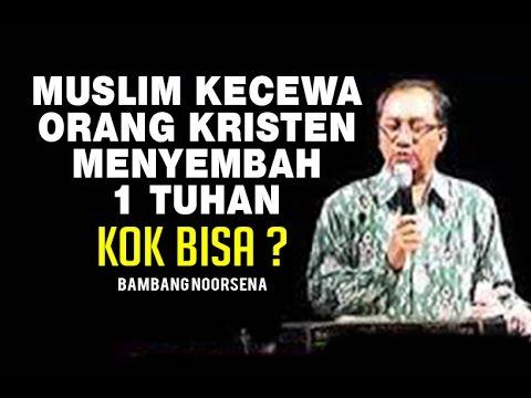Muslim Kecewa Kristen Menyembah Hanya 1 Tuhan - Bambang Noorsena (ex Muslim)