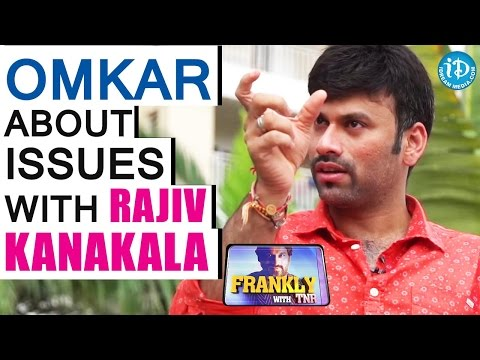 Omkar About Issues With Rajiv Kanakala ||...