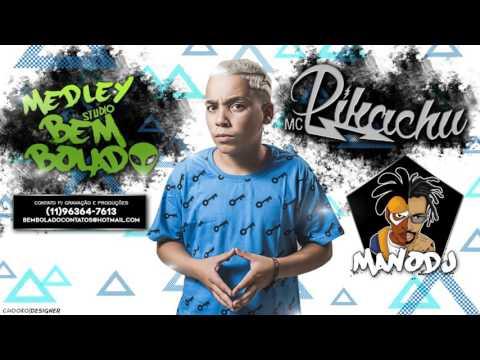 MC Pikachu - Medley No Studio Bem Bolado ( Mano DJ ) Audio Oficial 2016