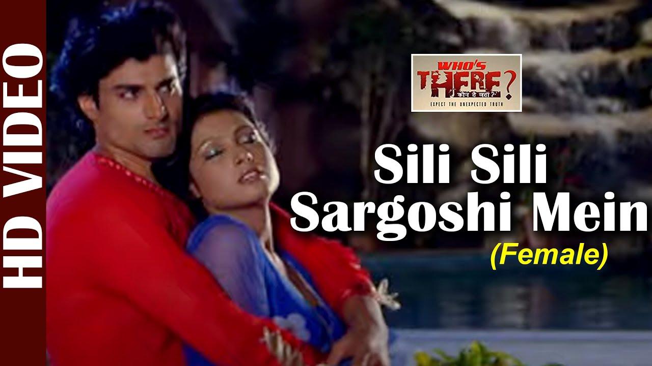 Sili Sili Sargoshi Mein - Full Video | Sunidhi Chauhan | Whos There- Kaun Hai Vaha | Hindi Love Song