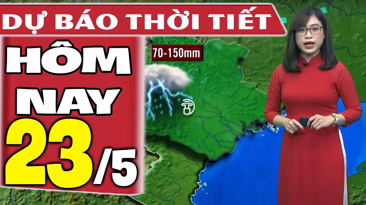 Dự báo thời tiết hôm nay mới nhất ngày 23/5/2021   Dự báo thời tiết 3 ngày tới   Thông tin thời tiết hôm nay và ngày mai