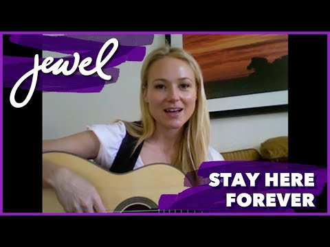 "Jewel - ""Stay Here Forever"""
