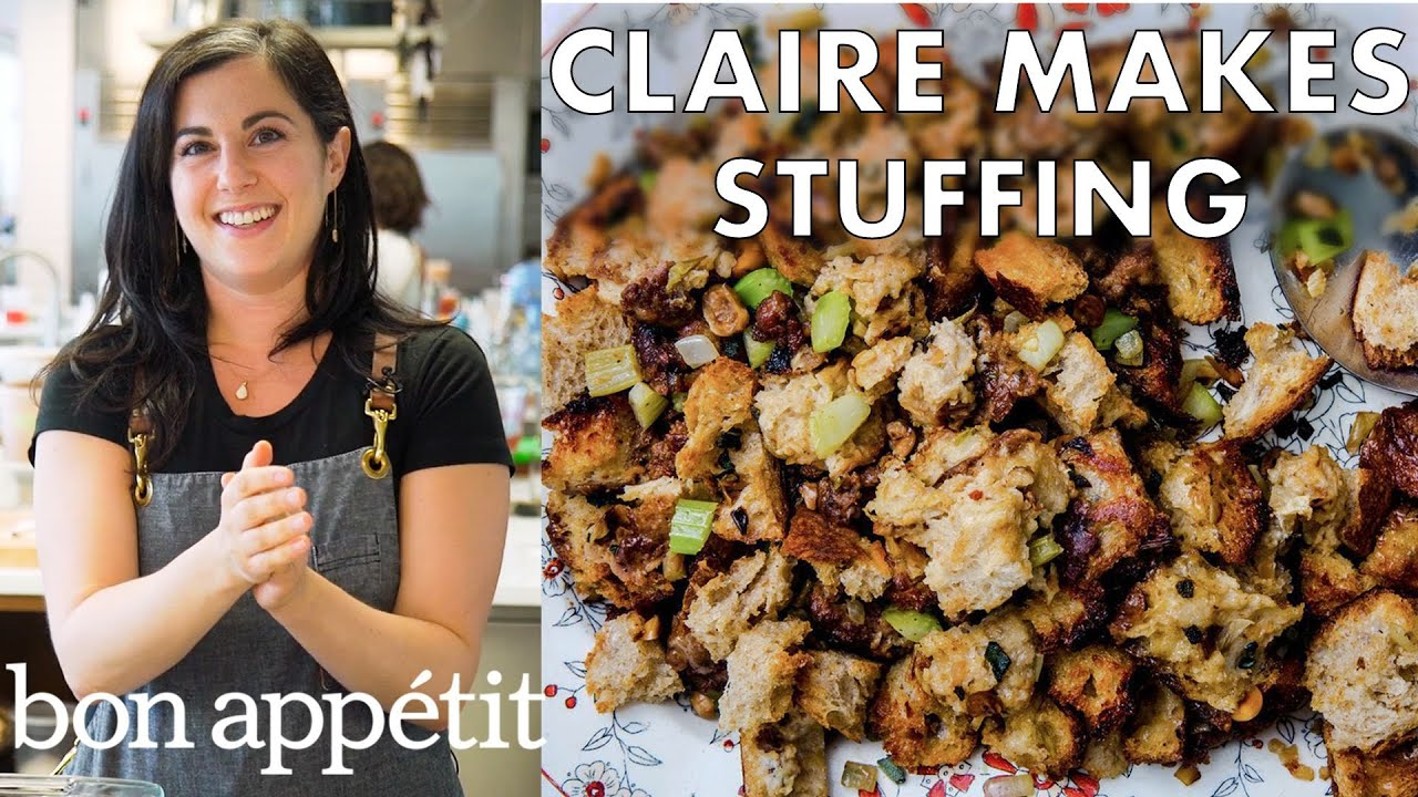 Claire Makes Thanksgiving Stuffing Bon Appetit