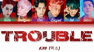 Download lagu EXO (엑소) - Trouble  (Color Coded Lyrics Han/Rom/Eng/가사)