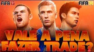 FIFA 13 e FIFA 14 - VALE A PENA FAZER TRADE ? - CROCODILLOGAMES