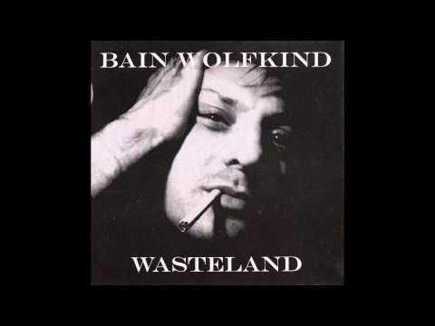 Bain Wolfkind (2007) Wasteland [Full Album]