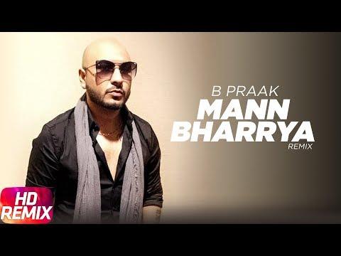 Mann Bharrya | Remix |B Praak | Jaani | Himanshi Khurana | Arvindr Khaira | Latest Punjabi Song 2017