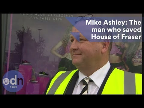 Mike Ashley: The man who saved House of Fraser