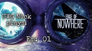 (Rift) UWG Nick plays Edge of Nowhere! Ep. 01 This is gonna take some getting used to. (16:9)