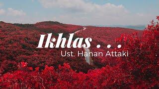 Download lagu Ceramah Pendek Ust Hanan Attaki Ikhlas Ceramah Singkat Ustat Hanan Attaki Terbaru 2019 MP3