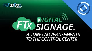 How To Add Advertisements to the Control Center | Digital Signage