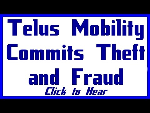 Telus Mobility Commits Theft And Fraud