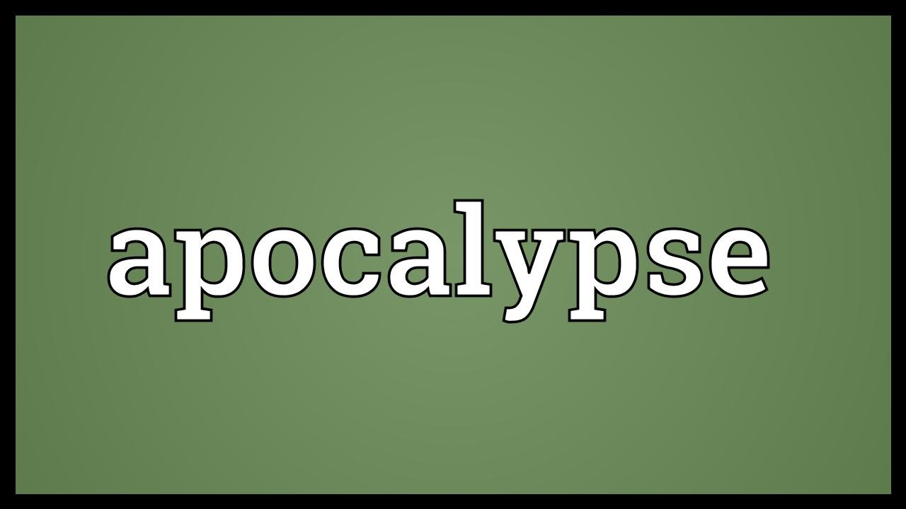Apocalypse definition unveiling