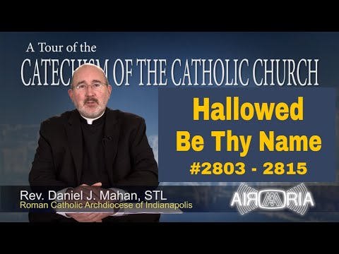 Hallowed Be Thy Name - Catechism Tour #109