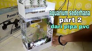 Gambar cover aquarium sederhana part 2 dari pipa pvc/simple aquarium part 2 from pvc pipe