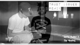 Justin Bieber Ft. The Weeknd Trust Issues mashup.mp3