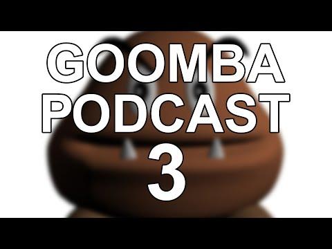 goomba podcast #3 - major bag alert