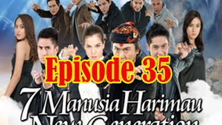 Episode-35: 7 Manusia Harimau New Generation