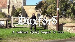 DUXFORD - AN ANCIENT CHURCH TRAPPED IN THE MIDDLE AGES