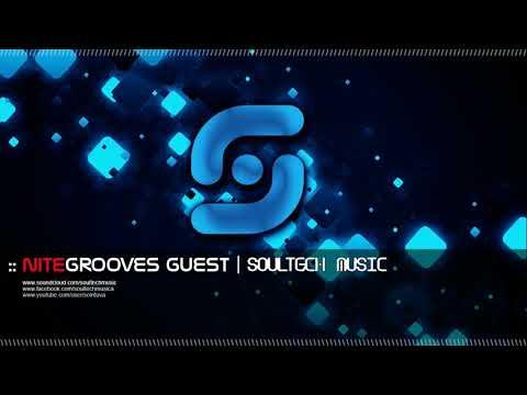 :: nitegrooves guest  Soultech Music   Deep House, Deep Tech House & Progressive House