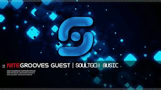 :: nitegrooves guest| Soultech Music | Deep House, Deep Tech House & Progressive House