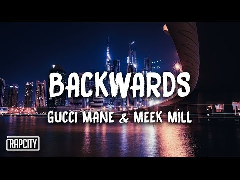Gucci Mane – Backwards ft. Meek Mill (Lyrics) | Mp3 Music Download