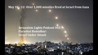 Jerusalem Lights Podcast #65 Parashat Bamidbar:  Israel Under Attack