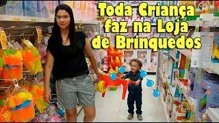Tipos de crianças na loja de brinquedos 05 -  Dany e Cadu