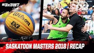 Saskatoon Masters 2018 Recap | FIBA 3x3 World Tour 2018