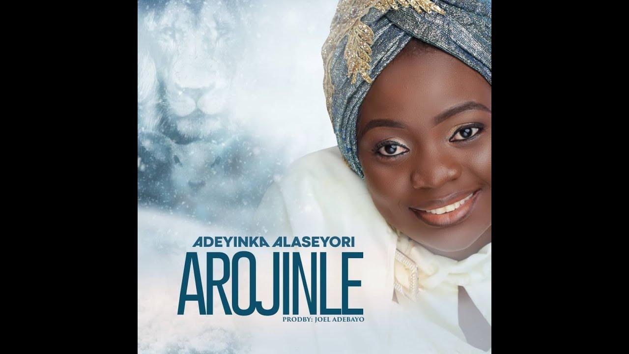 Download Adeyinka Alaseyori- Arojinle
