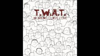 T.W.A.T. - Lovesong (exclusive track)