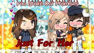 You Broke Our Promises, Just For Her {Original}||Glmm Part 1 (READ DESC)