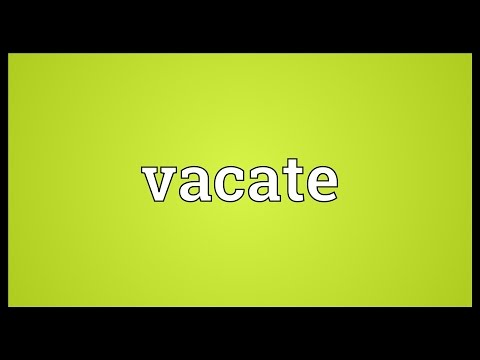Vacate Meaning