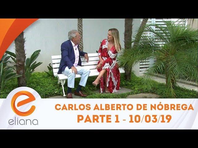 Surpresa para Carlos Alberto de Nóbrega - Parte 1 | Programa Eliana (10/03/19)