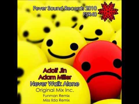 Adam Miller & Adolf Jin - Never Walk Alone (Original Mix)