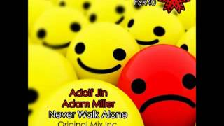Adam Miller & Adolf Jin - Never Walk Alone (Original Mix)
