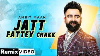 Jatt Fattey Chakk (Dhol Mix) | Amrit Maan | Desi Crew | DJ Hans | Latest Punjabi Songs 2020