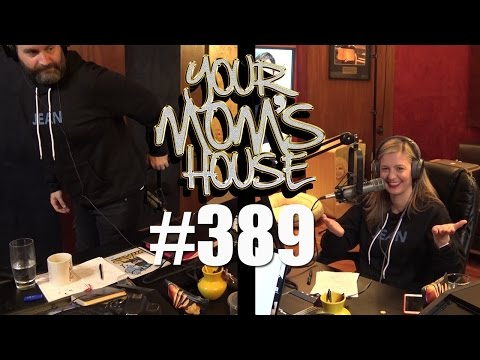 Your Mom's House Podcast - Ep. 389