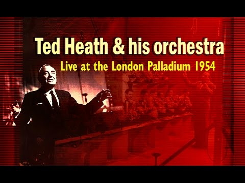 Ted Heath Orchestra - live at the London Palladium 1954