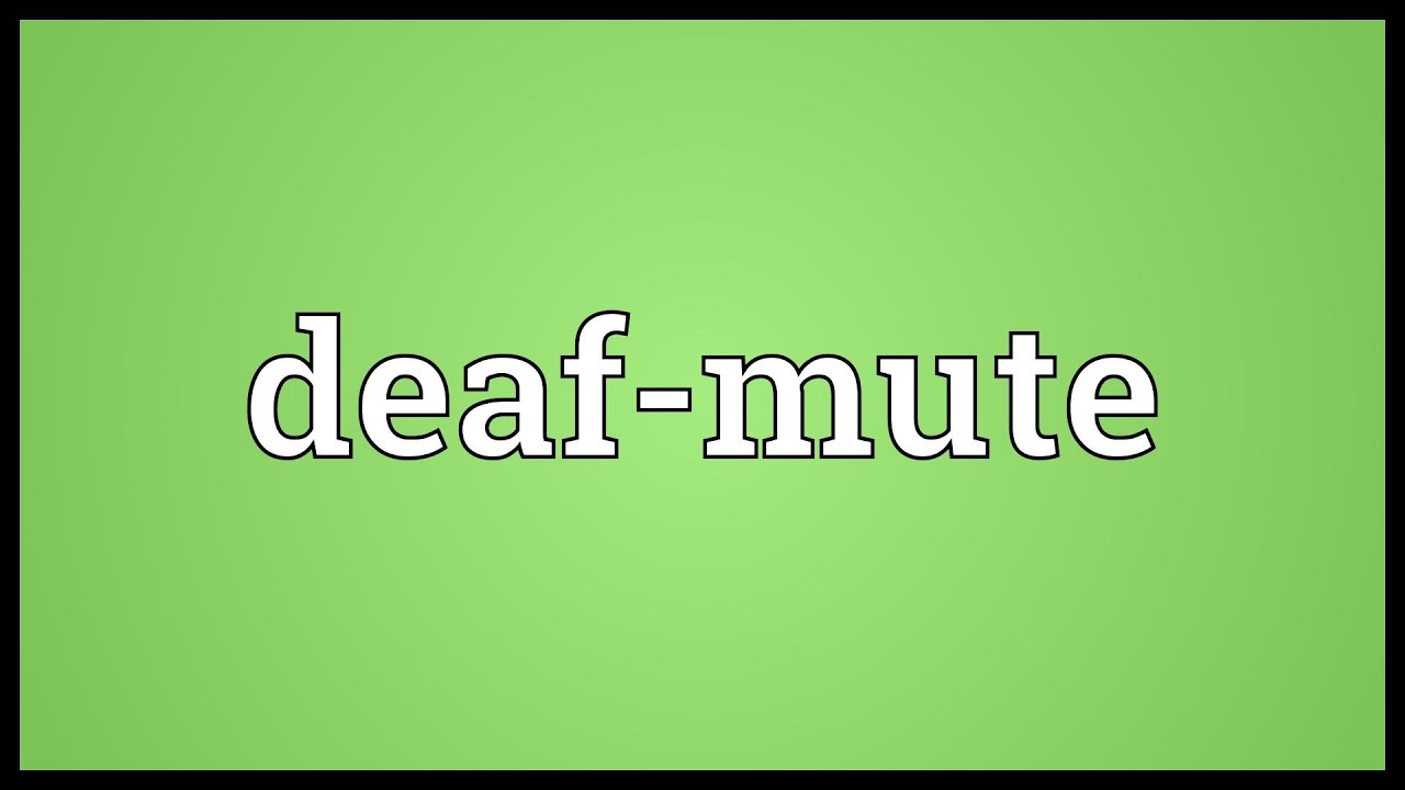 Deaf-mute Meaning