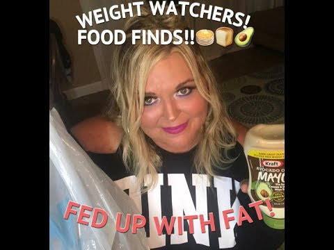 Weight Watchers! Food Finds! Fed up with Fat!?