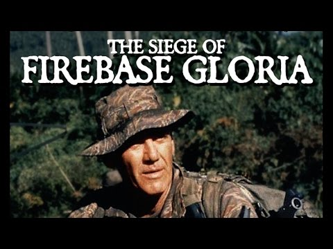 The Siege Of Firebase Gloria 1989 R. Lee Ermey Killcount