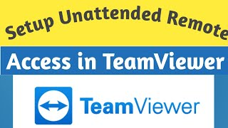 How to Setup Unattended Access Remote Computer on Teamviewer